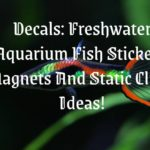 Decals: Freshwater Aquarium Fish Stickers, Magnets And Static Clings Ideas!
